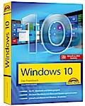 Windows 10 - Das Praxisbuch mit allen Neuheiten und Updates
