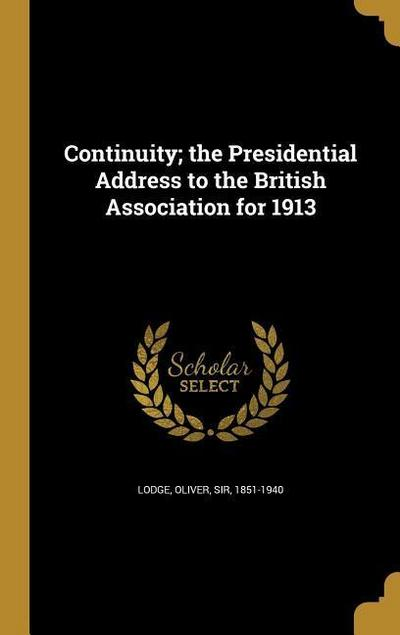 Continuity; The Presidential Address to the British Association for 1913