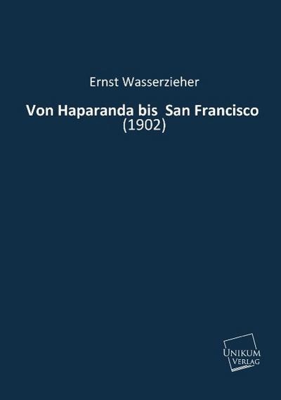 Von Haparanda bis  San Francisco: (1902)