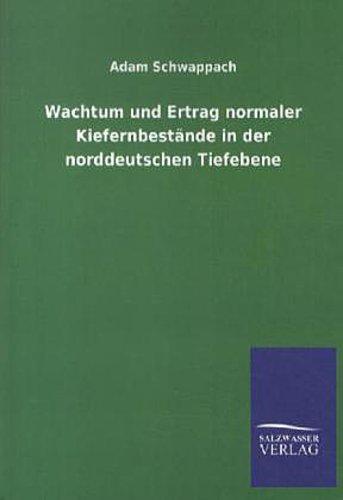 Wachtum und Ertrag normaler Kiefernbestände in der norddeutschen Tiefebene  ...