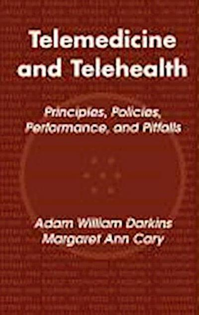 Telemedicine and Telehealth: Principles, Policies, Performances and Pitfalls