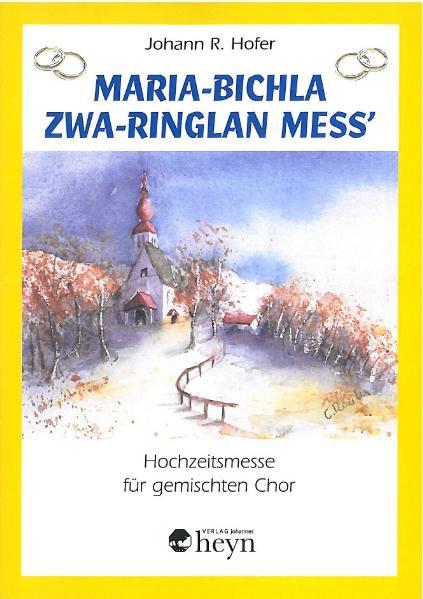 Maria-Bichla Zwa Ringlan Mess' Johann R Hofer