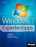 Microsoft Windows 7-Expertentipps - berücksichtigt Service Pack 1 für Windows 7 und Windows Server 2008 R2 - Thomas Joos