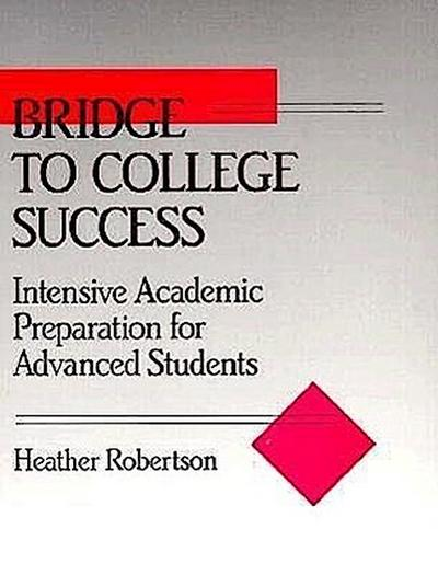 Bridge to College Success: Intensive Academic Preparation for Advanced Students