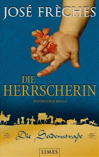 Die Seidenstraße - Die Herrscherin: Historischer Roman
