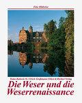 Die Weser und die Weserrenaissance. Eine Bildreise