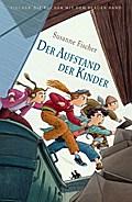Der Aufstand der Kinder; Fischer, Der Aufstan ...