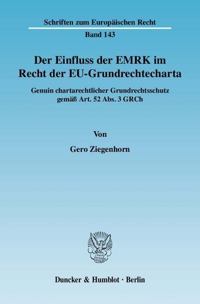 Der Einfluss der EMRK im Recht der EU-Grundrechtecharta.