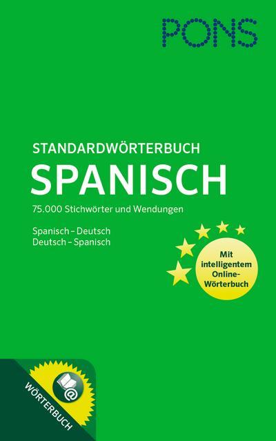 PONS Standardwörterbuch Spanisch-Deutsch / Deutsch-Spanisch: 75.000 Stichwörter und Wendungen. Mit intelligentem Online-Wörterbuch.