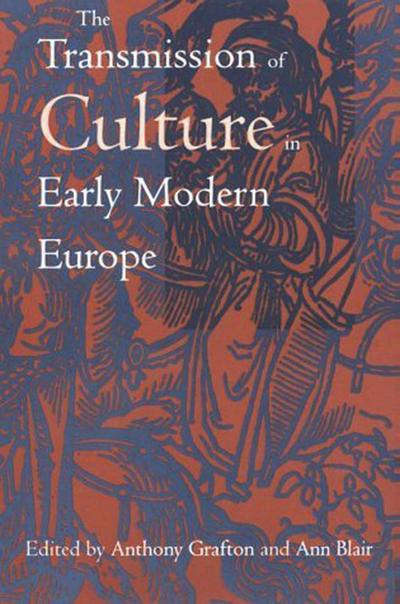 The Transmission of Culture in Early Modern Europe