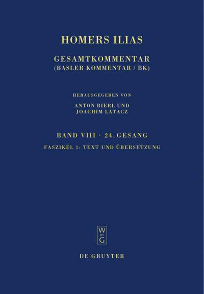 Homers Ilias. Vierundzwanzigster Gesang. Text und Übersetzung