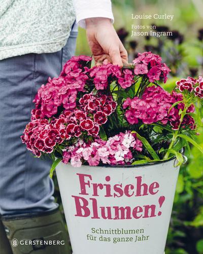 Frische Blumen!; Schnittblumen für das ganze Jahr   ; Ill. v. Ingram, Jason; Deutsch; durchgehend farbig -