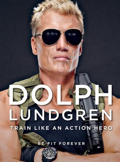 Dolph Lundgren: Train Like an Action Hero