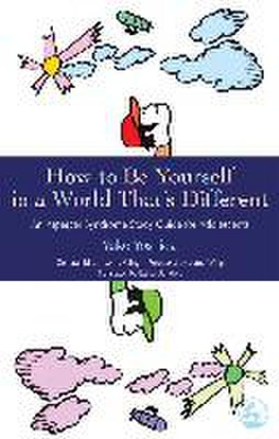 How to Be Yourself in a World That's Different