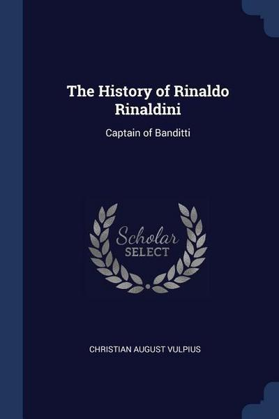 The History of Rinaldo Rinaldini: Captain of Banditti