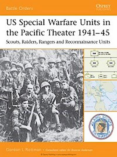 US Special Warfare Units in the Pacific Theater 1941 45