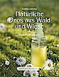 Das große kleine Buch: Natürliche Deos aus Wald und Wiese