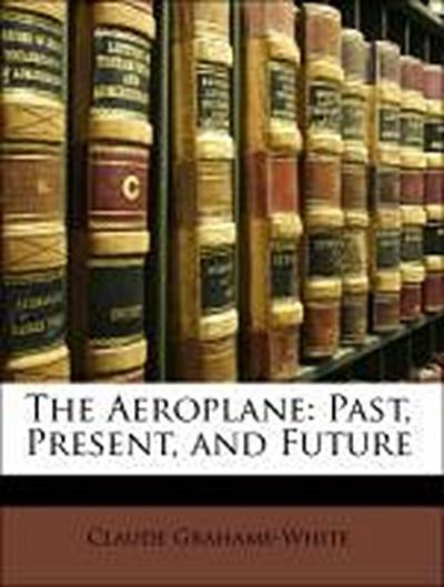 The Aeroplane: Past, Present, and Future
