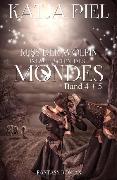 Kuss der Wölfin Sammelband 2 | Teil 4 & 5 | Krieger der Dunkelheit & Im Schatten des Mondes