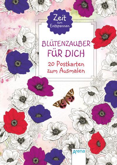 Zeit zum Entspannen. Blütenzauber für Dich.; 20 Postkarten zum Ausmalen:; Ill. v. Bjezancevic, Ana; Deutsch