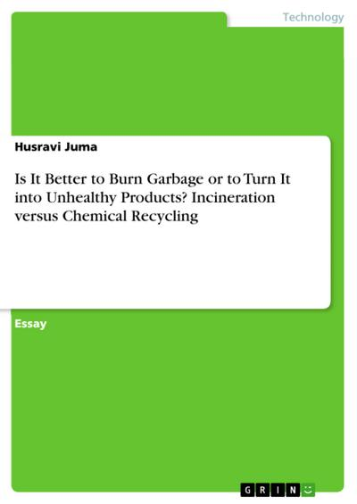 Is It Better to Burn Garbage or to Turn It into Unhealthy Products? Incineration versus Chemical Recycling