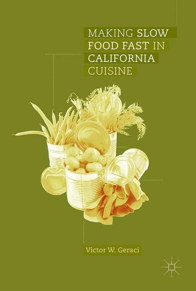Making Slow Food Fast in California Cuisine