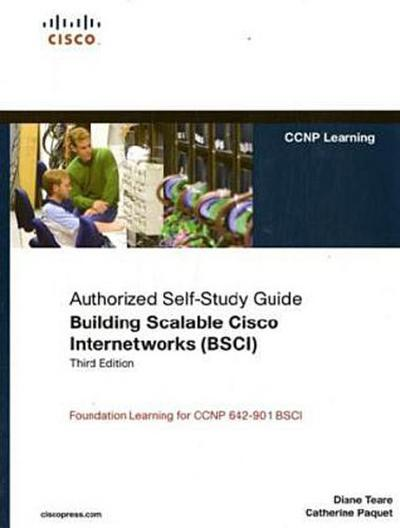 Building Scalable Cisco Internetworks (BSCI): Authorized Self-Study Guide (CCNP Self-study) - Cisco Systems - Gebundene Ausgabe, Englisch, Catherine Paquet, Diane Teare, Foundation Learning for CCNP 642-801 BSCI, Foundation Learning for CCNP 642-801 BSCI