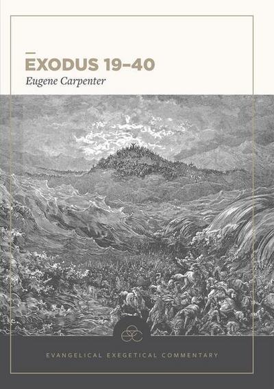 Exodus 19-40: Evangelical Exegetical Commentary