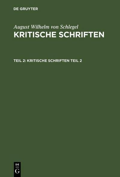 August Wilhelm von Schlegel: Kritische Schriften. Teil 2
