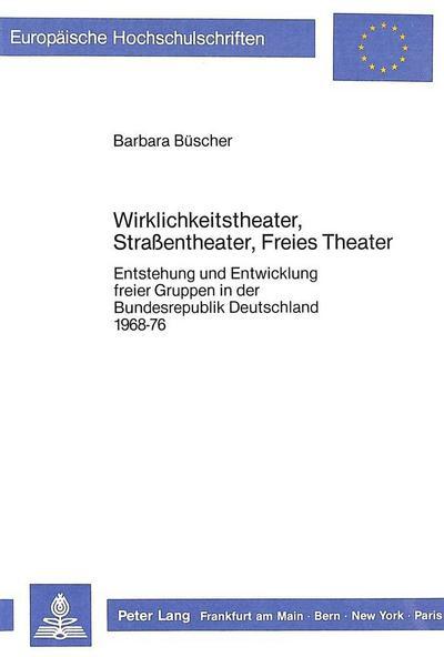 Wirklichkeitstheater, Strassentheater, Freies Theater