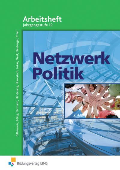 Netzwerk Politik, Ausgabe Bayern Arbeitsheft, Jahrgangsstufe 12