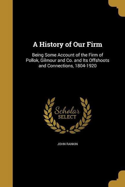 HIST OF OUR FIRM
