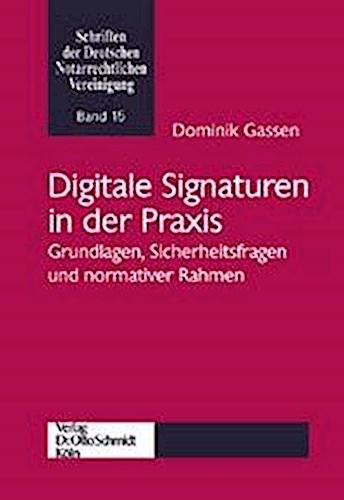 Digitale Signaturen in der Praxis Dominik Gassen