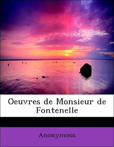 Oeuvres de Monsieur de Fontenelle