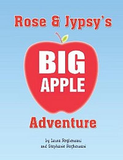 Rose and Jypsy's Big Apple Adventure