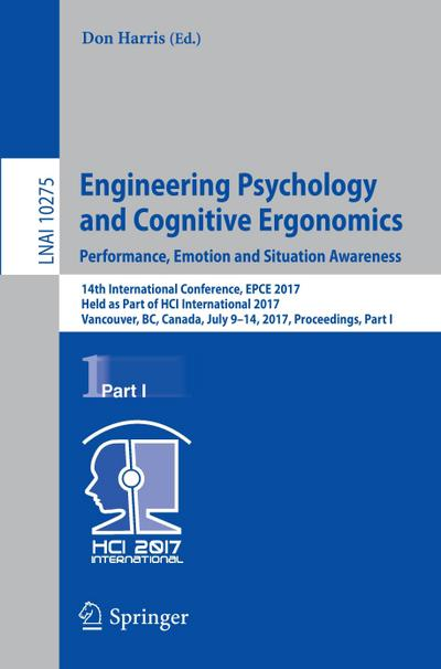 Engineering Psychology and Cognitive Ergonomics: Performance, Emotion and Situation Awareness