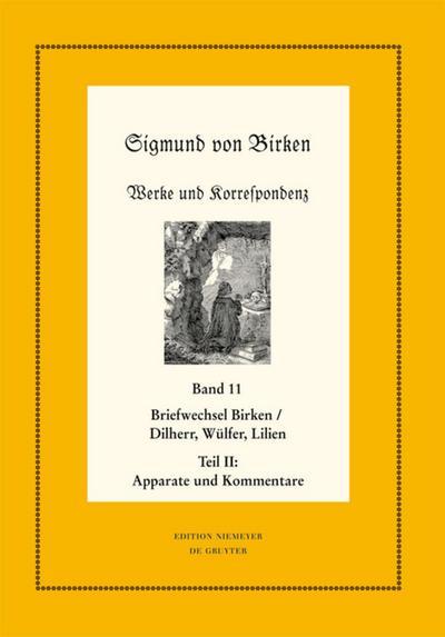 Sigmund von Birken: Werke und Korrespondenz 11