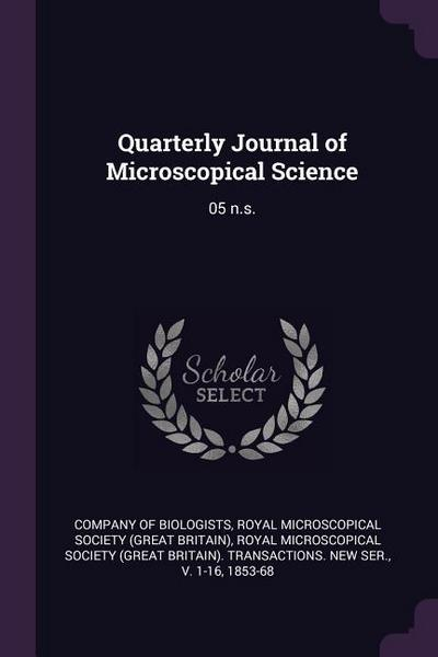 Quarterly Journal of Microscopical Science: 05 N.S.