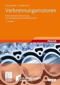 Verbrennungsmotoren: Motormechanik, Berechnung und Auslegung des Hubkolbenmotors (ATZ/MTZ-Fachbuch)