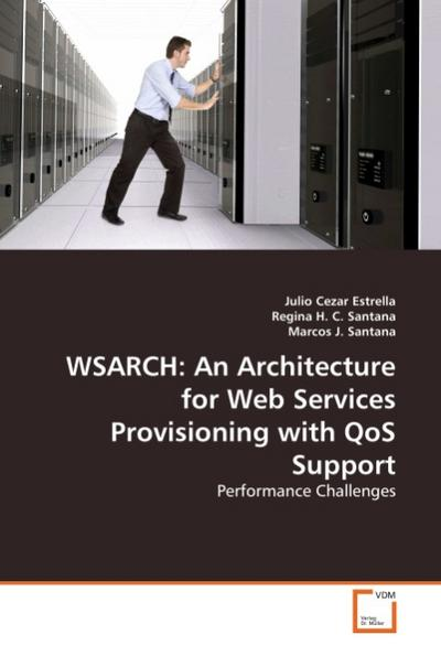 WSARCH: An Architecture for Web Services Provisioning with QoS Support
