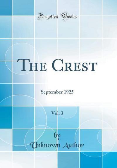 The Crest, Vol. 3: September 1925 (Classic Reprint)