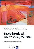 Traumatherapie bei Kindern und Jugendlichen - Markus A. Landolt