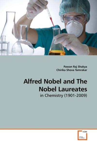 Alfred Nobel and The Nobel Laureates