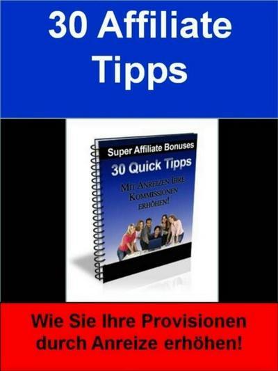 30 Affiliate Tipps