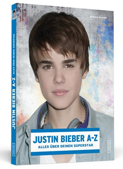 Justin Bieber A-Z: Alles über deinen Superstar