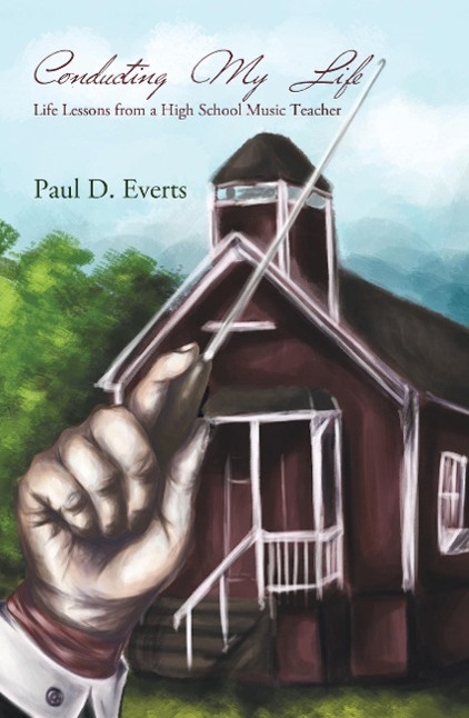 Conducting My Life - Paul D Everts -  9781495805561