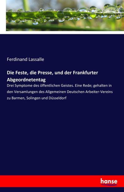 Die Feste, die Presse, und der Frankfurter Abgeordnetentag