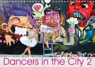 Dancers in the City 2 L'Oeil et le Mouvement (Wall Calendar 2019 DIN A4 Landscape)