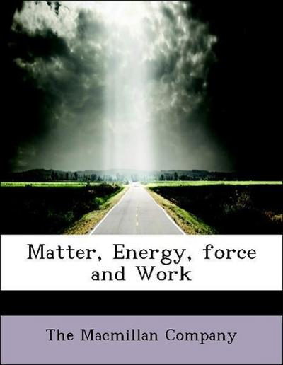 Matter, Energy, force and Work