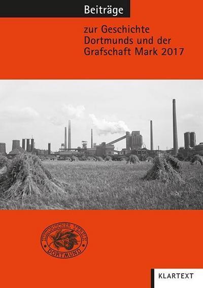 Beiträge zur Geschichte Dortmunds und der Grafschaft Mark 2017: Band 108